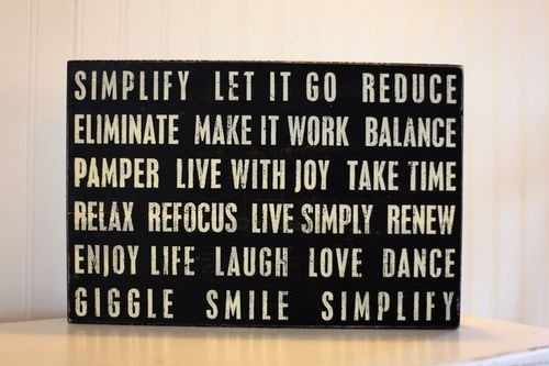 Simplicity-Quotes-Simple-Simplify-Quote-Simplify-let-it-go-reduce-eliminate-make-it-work-balance-pamper-live-with-joy-take-time-relax-refocus-live-simply-renew-wnjoy-life-laugh-love-danc